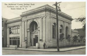 The Richmond County Savings Bank, Castleton Ave. and Taylor St. Staten Island, N.Y.