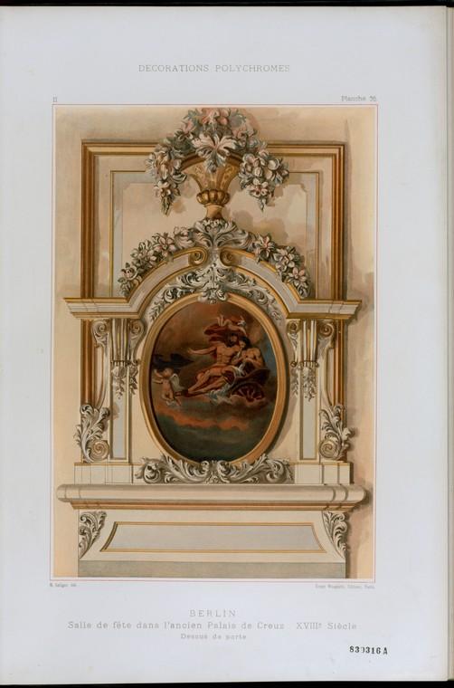 Berlin, salle de fète dans l'ancien Palais de Creuz, XVIIIe siècle, dessus de porte