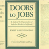 Doors to jobs, a study of the organization of the labor market in California.