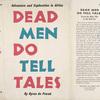 Dead men do tell tales.