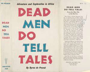 Dead men do tell tales.