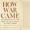 How war came, an American White paper; from the fall of France to Pearl harbor.