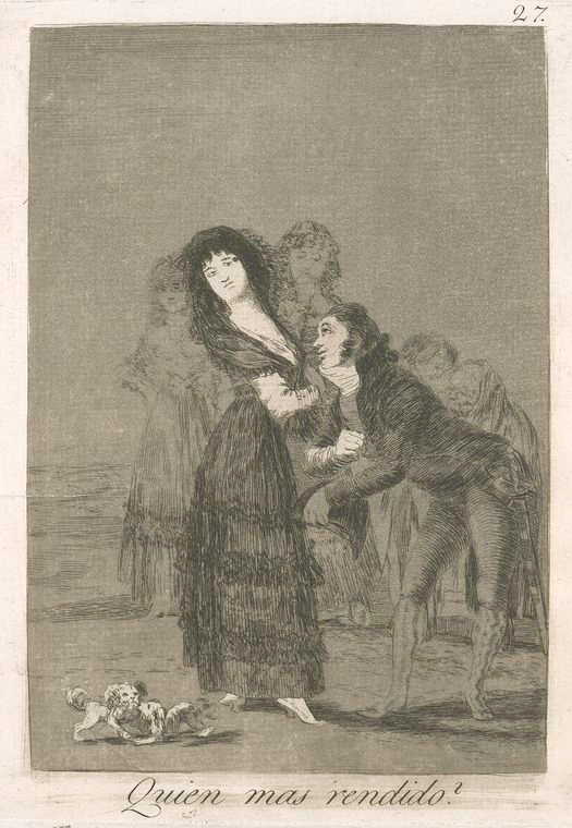 This is What Francisco Goya and Quien mas rendido? Looked Like  in 1799