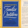 Bartlett's Familiar Quotations, eleventh edition edited by Christopher Morley and Louella D. Everett.