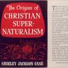The Origins of Christian Supernaturalism.