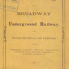 Illustrated description of the Broadway underground railway, with explanatory details and engravings of the atmospheric machinery, pneumatic passenger-car, pneumatic postal dispatch, underground tunneling machine, etc. [Title page]