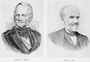 James G. Birney. ; John G. Fee.