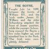 Battle of Boyne [July 1st, 1690]. (James II; the Boyne battlefield and memorial; Cromwell's sword when in Ireland.)