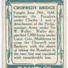 Battle of Cropredy Bridge [June 29th, 1644]. (Sir W. Waller; the bridge; Charles I ['s] iron hat.)