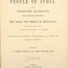 The people of India : A series of photographic illustrations, with descriptive letterpress ... [Title page, V. 1]