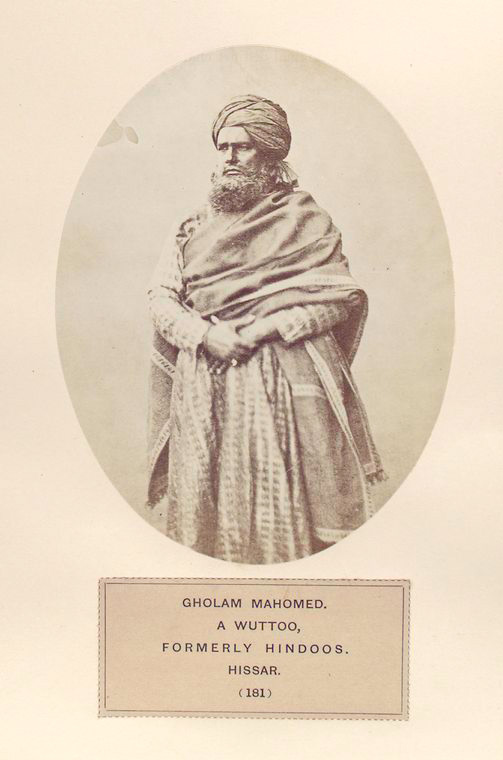 Gholam Mahomed, a Wuttoo, formerly Hindoos, Hissar.