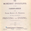 The mordant dyestuffs of the Farbenfabriken vorm. Friedr. Bayer & Co., Elberfeld, and their application to printing and dyeing, [Title page]