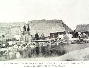 """ Vai town "" on Mesurado lagoon, nearly opposite Monrovia, once a famous locality for shipping slaves."
