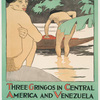 Three Gringos in Central America and Venezuela by Richard Harding Davis Illustrated Harper & Brothers. N. Y.