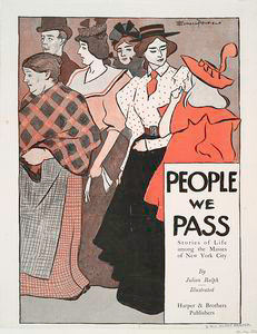 People We Pass Stories of Life among the Masses of New York City, By Julian Ralph, Illustrated Harper & Brothers Publishers