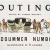Outing, Edited by Caspar Whitney, Midsummer Number Illustrated in 4 Colors