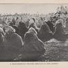 A Mohammedan prayer service in the desert.