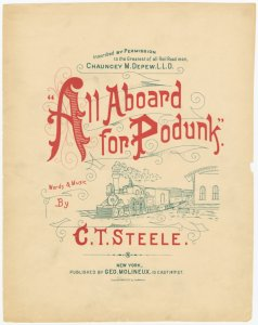 All aboard for Podunk / words and music by C.T. Steele.