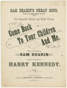Come back to you children and me / written and composed by Sam Dearin ; adapted and arranged by Harry Kennedy.