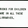 Books for Children are in All These Libraries.