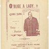 O'blige a lady