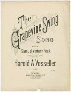 The grapevine swing / words by Samuel Minturn Peck ; music by Harold A. Vosseller.