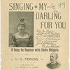 Singing, my darling, for you