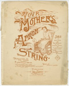Your mother's apron string / by John Hogarth Lozier ; music by Horace Lozier.