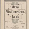 Always mind your sister Jennie