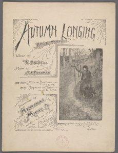 Autumn longing = Herbstgefühl / words by E. Geibel ; music by J.J. Deinzer.
