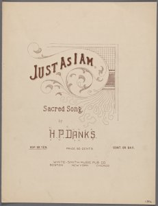 Just as I am / by H.P. Danks.