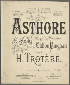 Asthore / words by Clifton Bingham ; music by H. Trotère.