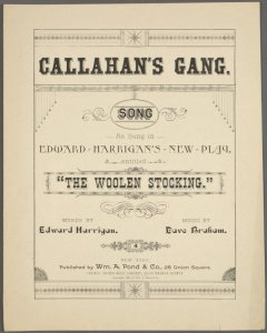 Callahan's gang / words by Edward Harrigan ; music by Dave Braham.