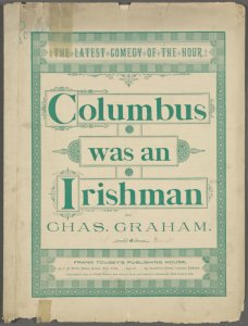 Columbus was an Irishman / by Chas. Graham.