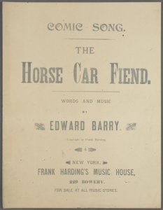 The horse car fiend / words and music by Edward Barry.
