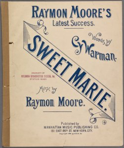 Sweet Marie / words by Cy Warman ; music by Raymon Moore.