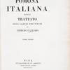 Pomona Italiana : Trattato degli alberi fruttiferi [Title pg. V. 1]