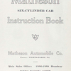 Matheson six-cylinder car: Instruction Book; Matheson Automobile Co.; Factory - Wilkes -Barre, PA.; Main sales office - New York City [Title page].