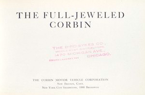 The full-jeweled Corbin; The Corbin Motor Vehicle Corporation, New Britain, Conn. [Title page].