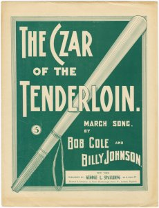 The Czar of the Tenderloin / by Bob Cole and Billy Johnson.