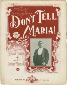 Don't tell Maria / words by Edward Harrigan ; music by George F. Braham.