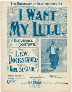 I want my Lulu / words by Lew. Dockstader ; music by Karl St. Clair.