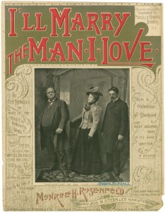 I'll marry the man I love / by Monroe H. Rosenfeld.