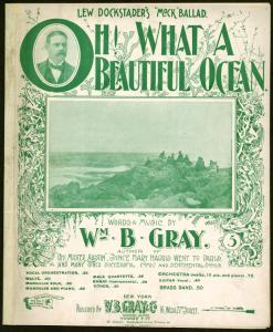 Oh! What a beautiful ocean / words and music by Wm. B. Gray.