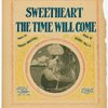 Sweetheart the time will come
