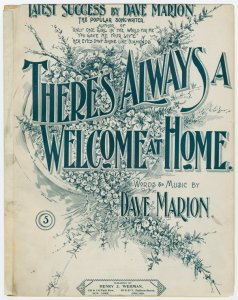 There's always a welcome at home / words and music Dave Marion.