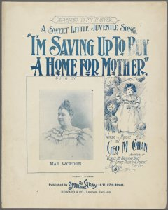 I'm saving up to buy a home for mother / words and music by Geo. M. Cohan.