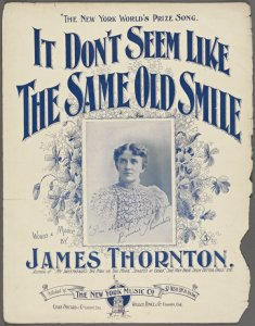 It don't seem like the same old smile / words and music by James Thornton.