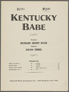 Kentucky babe / words by Richard Henry Buck ; music by Adam Geibel.