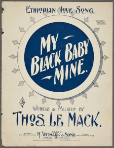 My black baby mine / words and music by Thos. Le Mack.